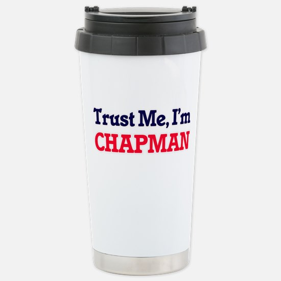 Trust Me, I'm Chapman Stainless Steel Travel Mug