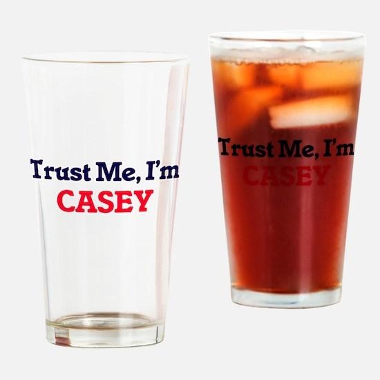 Trust Me, I'm Casey Drinking Glass
