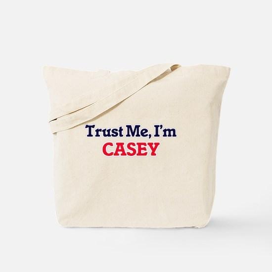 Trust Me, I'm Casey Tote Bag
