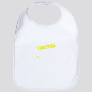 YARITZA thing, you wouldn't understand Bib