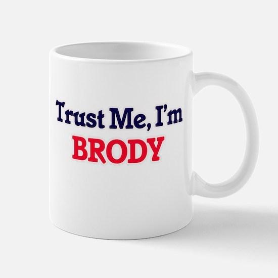 Trust Me, I'm Brody Mugs