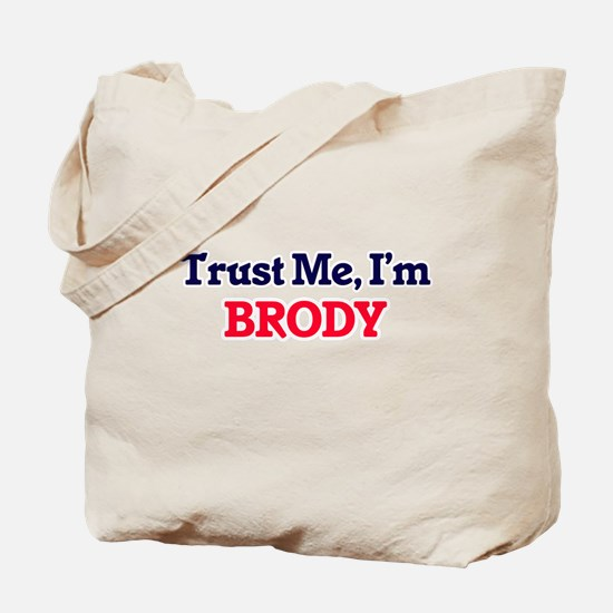 Trust Me, I'm Brody Tote Bag