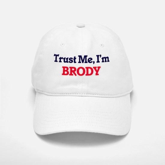 Trust Me, I'm Brody Baseball Baseball Cap