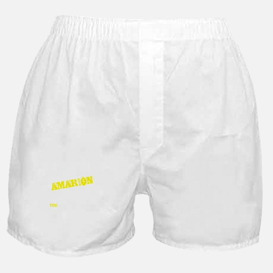 AMARION thing, you wouldn't understan Boxer Shorts