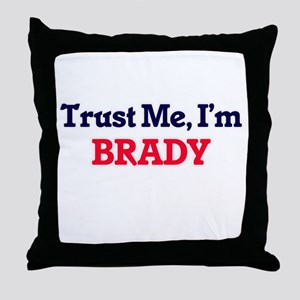 Trust Me, I'm Brady Throw Pillow