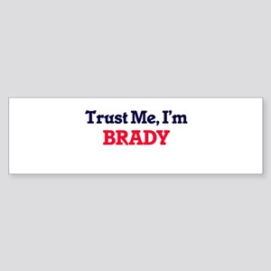 Trust Me, I'm Brady Bumper Sticker