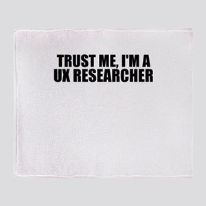 Trust Me, I'm A UX Researcher Throw Blanket