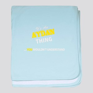 AYDAN thing, you wouldn't understand baby blanket