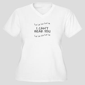 Cant Hear You copy Plus Size T-Shirt