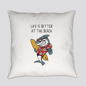 LIFE IS BETTER AT THE BEACH Everyday Pillow