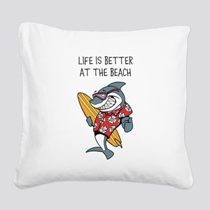 LIFE IS BETTER AT THE BEACH Square Canvas Pillow