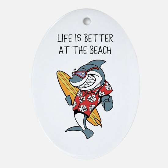 LIFE IS BETTER AT THE BEACH Oval Ornament