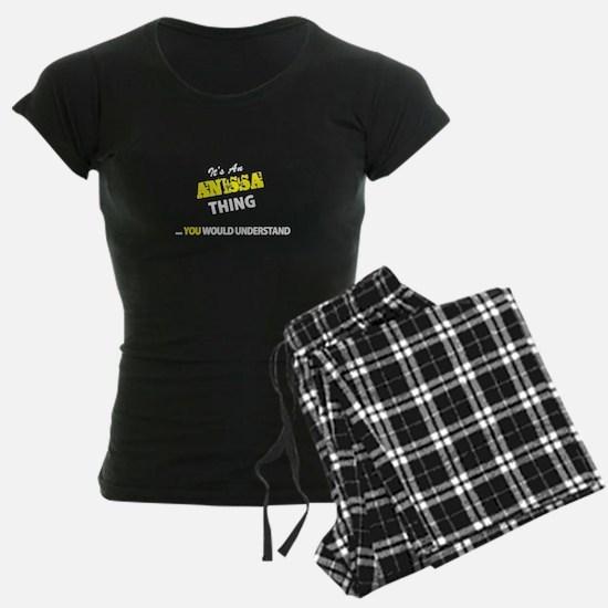 ANISSA thing, you wouldn't u pajamas