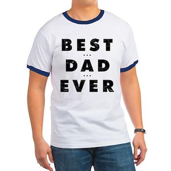 Best Dad Ever Ringer T-Shirt