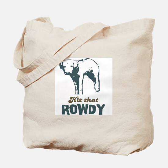 Hit That Rowdy Tote Bag
