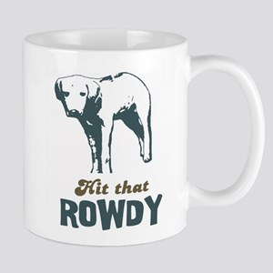 Hit That Rowdy Mug