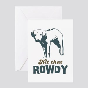 Hit That Rowdy Greeting Card