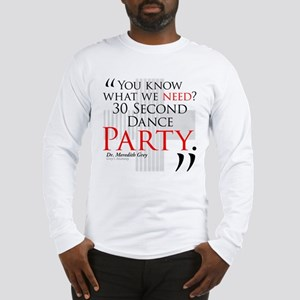 30 Second Dance Party Long Sleeve T-Shirt