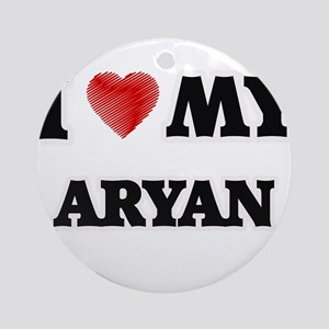 I love my Aryan Round Ornament