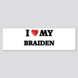 I love my Braiden Bumper Sticker