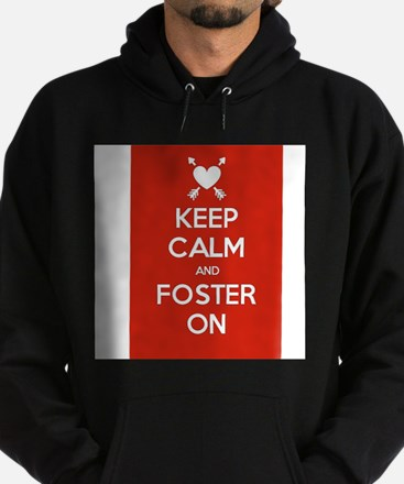 Keep Calm and Foster On Hoodie