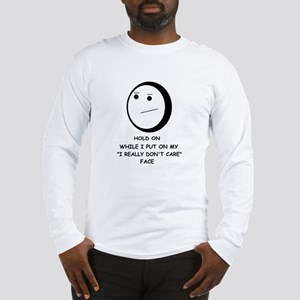 I DON'T CARE FACE Long Sleeve T-Shirt