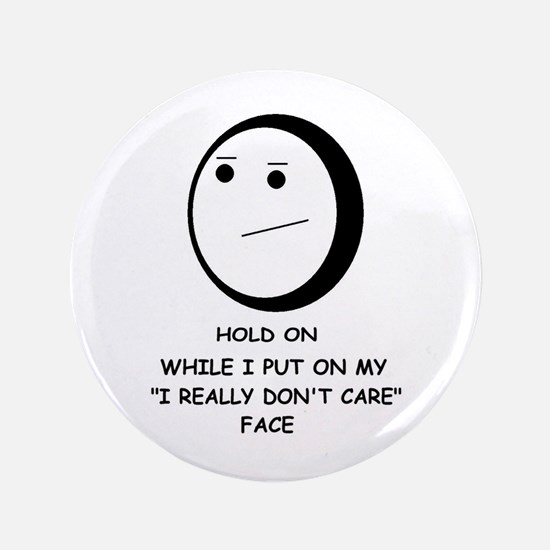 """I DON'T CARE FACE 3.5"""" Button (100 pack)"""