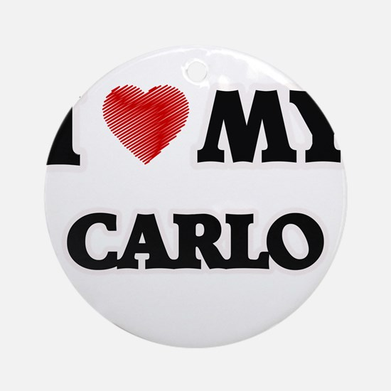 I love my Carlo Round Ornament