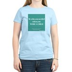 Be Who You needed T-Shirt