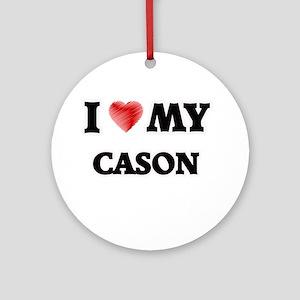 I love my Cason Round Ornament