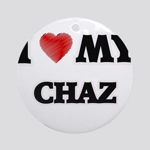 I love my Chaz Round Ornament