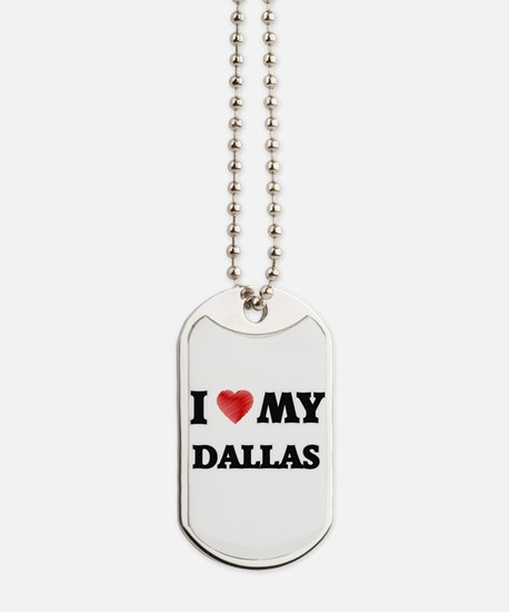I love my Dallas Dog Tags