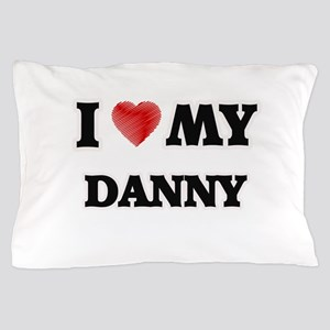 I love my Danny Pillow Case
