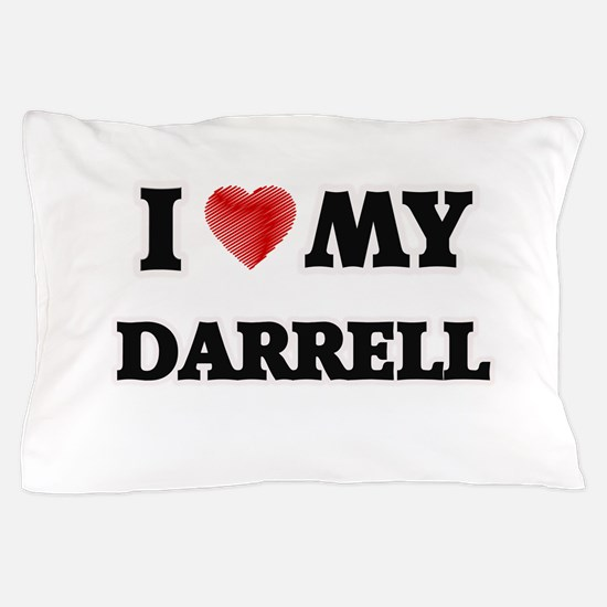 I love my Darrell Pillow Case