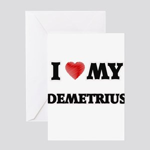 I love my Demetrius Greeting Cards