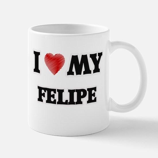 I love my Felipe Mugs