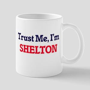 Trust Me, I'm Shelton Mugs