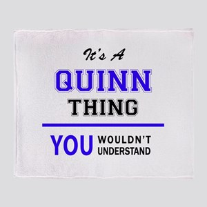 It's QUINN thing, you wouldn't under Throw Blanket