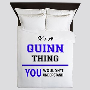 It's QUINN thing, you wouldn't underst Queen Duvet