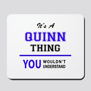 It's QUINN thing, you wouldn't understan Mousepad