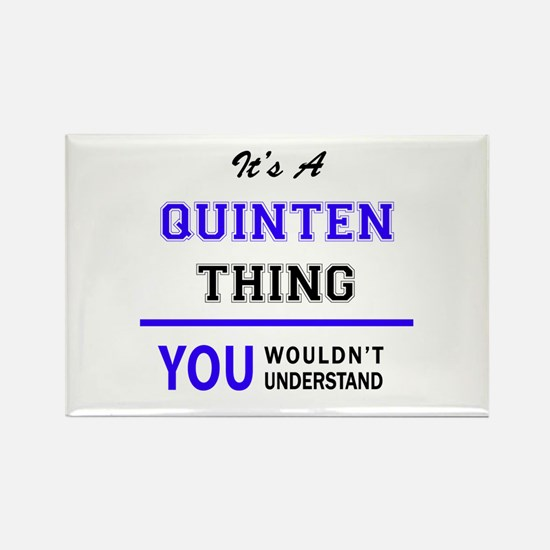It's QUINTEN thing, you wouldn't understan Magnets