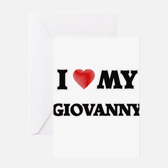 I love my Giovanny Greeting Cards