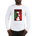 Obey the Italian Greyhound! Long Sleeve T-Shirt