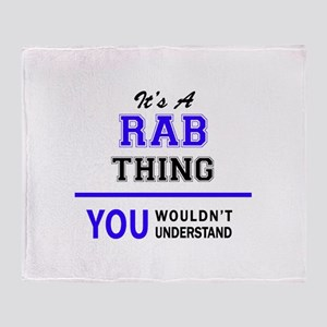 It's RAB thing, you wouldn't underst Throw Blanket