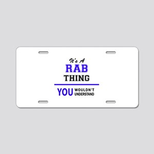 It's RAB thing, you wouldn' Aluminum License Plate