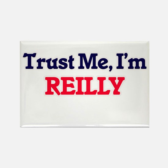 Trust Me, I'm Reilly Magnets