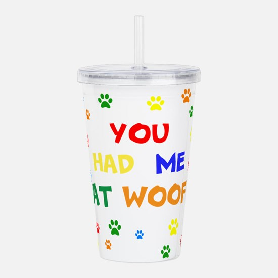 You Had Me At Woof Acrylic Double-wall Tumbler