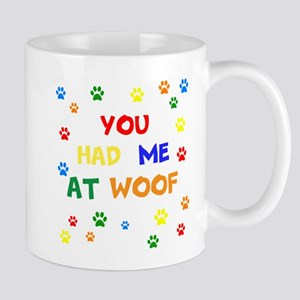 You Had Me At Woof Mugs