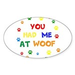 You Had Me At Woof Sticker