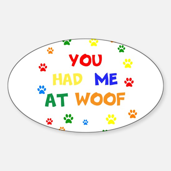 You Had Me At Woof Decal